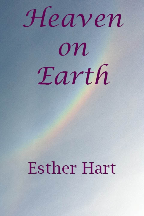 Heaven on Earth by Esther Hart